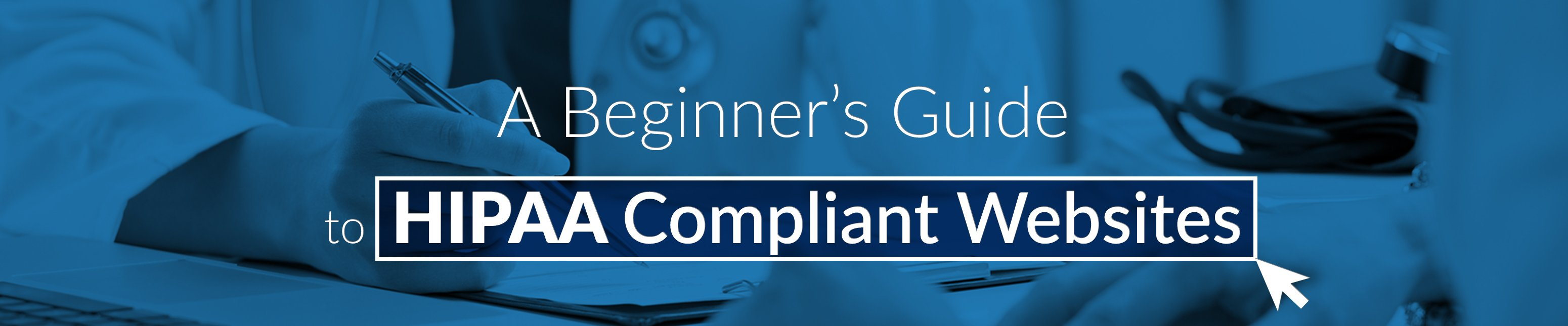 Beginner's Guide to HIPAA Compliant Websites